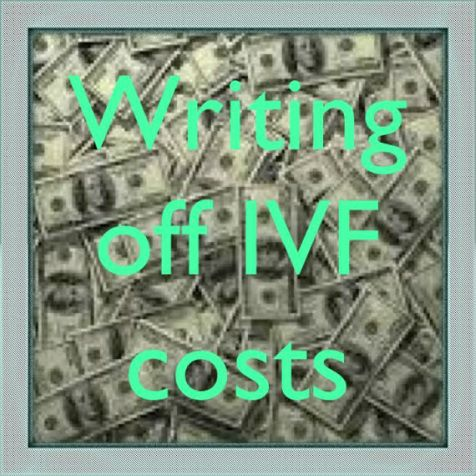 Writing off IVF costs---start saving those receipts May 2014 #IVF #whydoesitcostsomuchtogetababy? http://iamrefusingtosink.weebly.com/may1.html