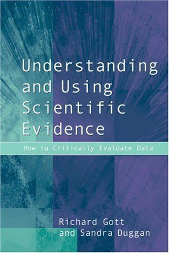 Understanding and Using Scientific Evidence: How to Critically Evaluate Data 1st Edition by Gott, Richard; Duggan, Sandra published by Sage Publications Ltd Hardcover http://www.newlimitededition.com/understanding-and-using-scientific-evidence-how-to-critically-evaluate-data-1st-edition-by-gott-richard-duggan-sandra-published-by-sage-publications-ltd-hardcover/ Brand New. Will be shipped from US.