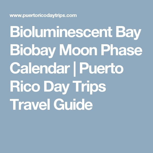 Bioluminescent Bay Biobay Moon Phase Calendar | Puerto Rico Day Trips Travel Guide