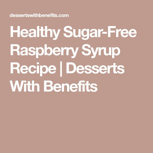 Healthy Sugar-Free Raspberry Syrup Recipe   Desserts With Benefits