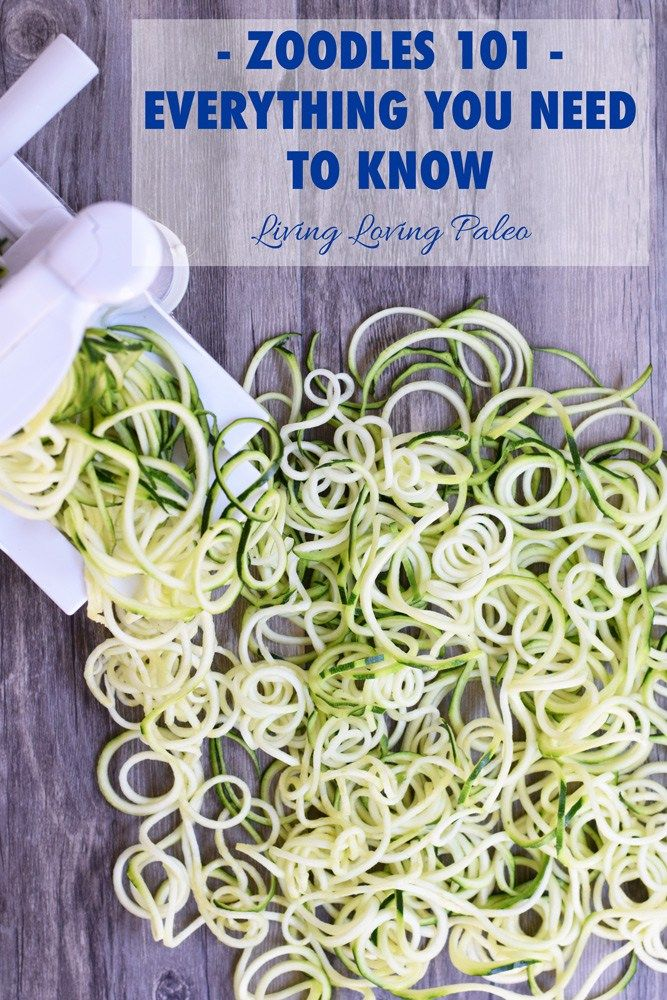 Zoodles 101 - Everything You Need To Know - Living Loving Paleo