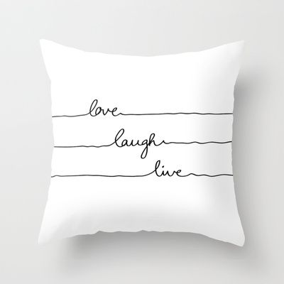 Love Laugh Live Throw Pillow by Mareike Böhmer Graphics - $20.00