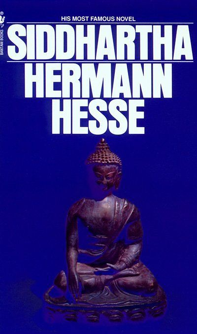 Siddhartha Hermann Hesse - my second favorite and the true compliment to Narcissus & Goldmund