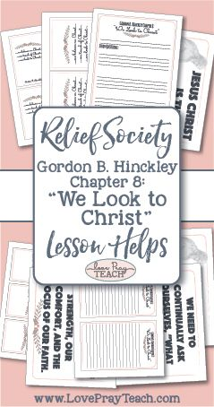 "Relief Society Lesson Helps 2017 Gordon B. Hinckley Chapter 8: ""We Look to Christ"" Easter lesson includes handouts, power point, activity ideas and more! www.LovePrayTeach.com"