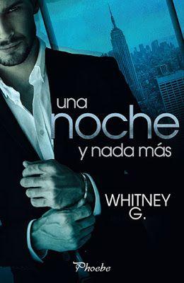 Adictabooks - Blog Literario: Whitney G. - Una noche y nada más #Reseña