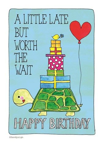A Little Late But Worth The Wait Happy Birthday Hallmark HallmarkNL Happybirthday Verjaardag Jarig Toolate Hoera