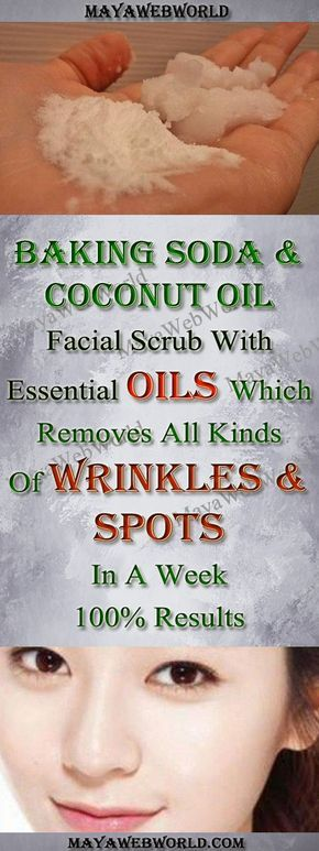 Baking Soda And Coconut Oil Facial Scrub With Essential Oils Which Removes All Kinds Of Wrinkles And Spots In A Week 100% Results – MayaWebWorld