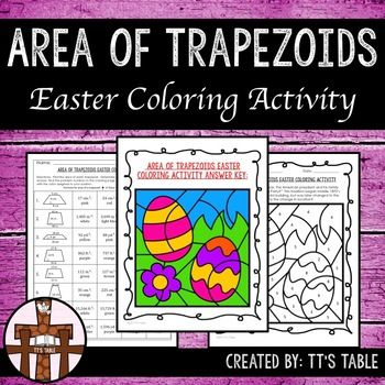 Great for test prep! Great for review of area of trapezoids!In this activity your students will have 8 trapezoids to calculate area. As students correctly identify the area of each trapezoid, their answers will be linked to colors, and the colors will be used to complete an Easter themed coloring activity.This product is 4 of 8 Easter coloring activities that will be an Area, Perimeter, and Volume Easter Coloring Activity Bundle.