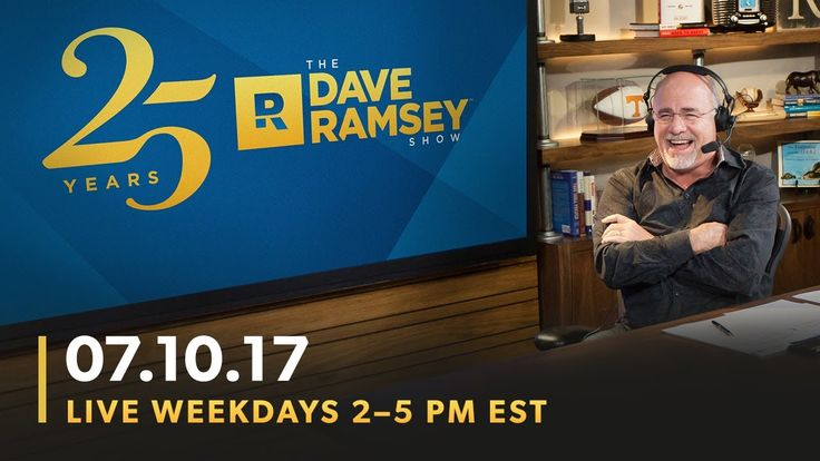 The Dave Ramsey Show (🔴 LIVE) 07-10-17