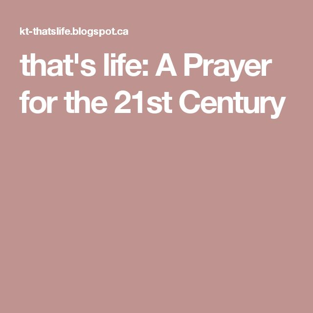that's life: A Prayer for the 21st Century