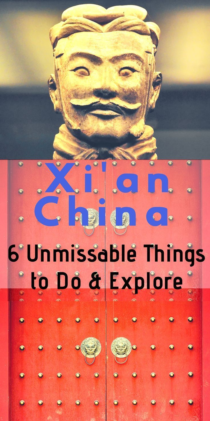 6 Awesome And Unmissable Things To Do In Xi An China China Travel Xi An China