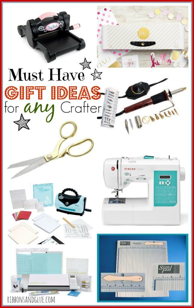 Ten Must Have Gift Ideas for any Type of Crafter! From beginners, to hobbyist to die hard crafters giving any of these gifts will be Win-Win!