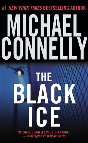 The Black Ice - Michael Connelly http://dld.bz/fA9aS #thriller #bookreview