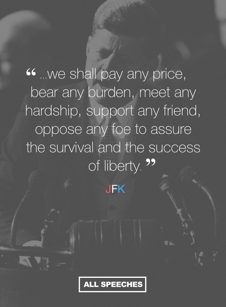 Words of hope from JFK's Inaugural Address. Wish present day presidents thought this way about our country.