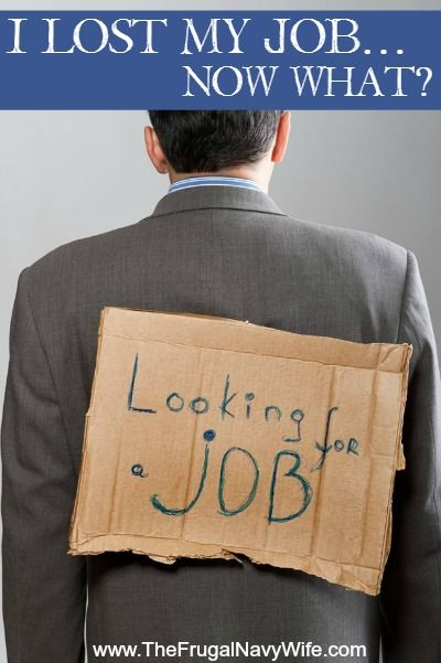 I Lost My Job…Now What? - The Frugal Navy Wife