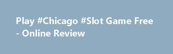 Play #Chicago #Slot Game Free - Online Review https://slots-money.com/chicago-online-gaming-machine-demo-mode-play  Have a look at gangsters world with Chicago slot machine online by #Novomatic company that presents Bootle Shooting Bonus  where you get up to 12 Free Spins and great multipliers
