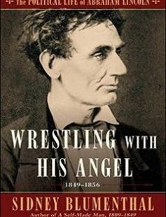 Wrestling With His Angel The Political Life of Abraham Lincoln Vol. II 1849-1856 free download by Sidney Blumenthal ISBN: 9781501153785 with BooksBob. Fast and free eBooks download.  The post Wrestling With His Angel The Political Life of Abraham Lincoln Vol. II 1849-1856 Free Download appeared first on Booksbob.com.