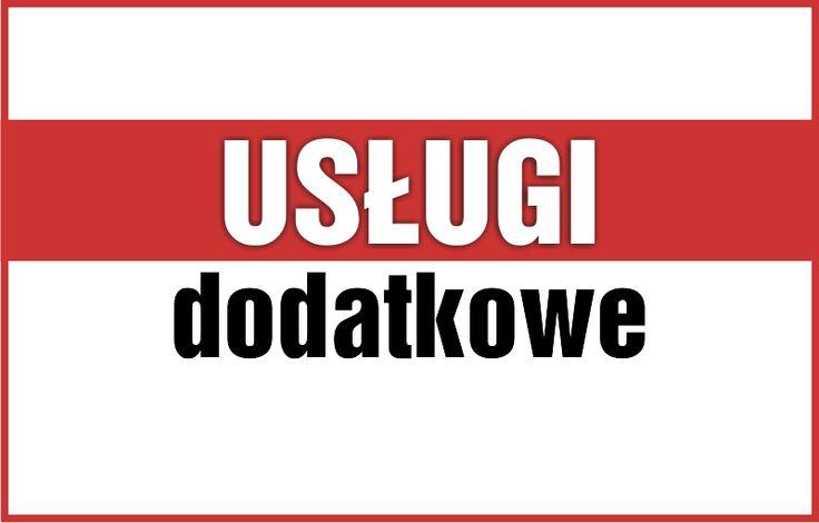 Usługi dodatkowe. http://reklamy-arek.pl/index.php/oferta/uslugi-dodatkowe