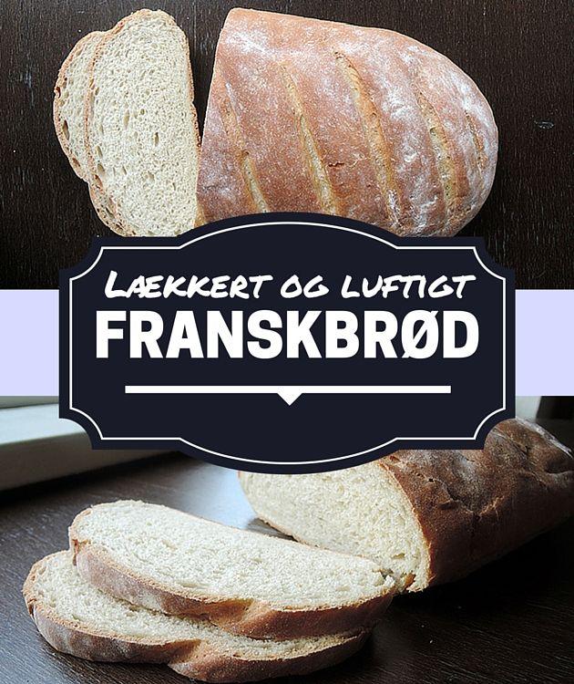 Med den her opskrift er det ingen sag at få friskbagt franskbrød på bordet - endda af den virkelig luftige og lækre slags.