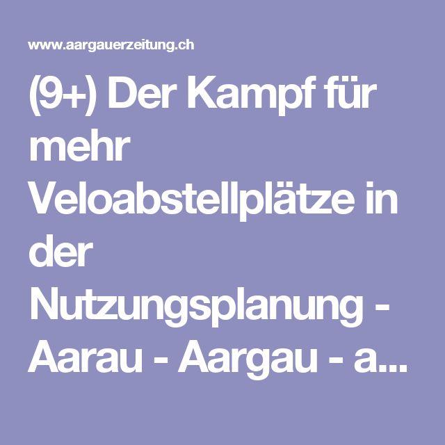 (9+) Der Kampf für mehr Veloabstellplätze in der Nutzungsplanung - Aarau - Aargau - az Aargauer Zeitung