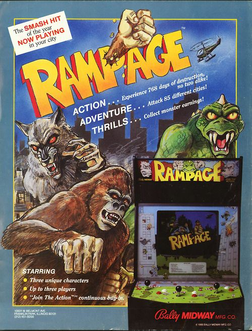 Classic Ads: Rampage Rampage is a 1986 arcade game by Bally Midway. Up to three simultaneous players control monsters George (a King Kong-like gorilla), Lizzie (a Godzilla-like dinosaur/lizard), or Ralph (a giant arctic wolf), created from mutated humans who are trying to survive against onslaughts of military forces. Each round is completed when a particular city is completely reduced to rubble. [Wiki]
