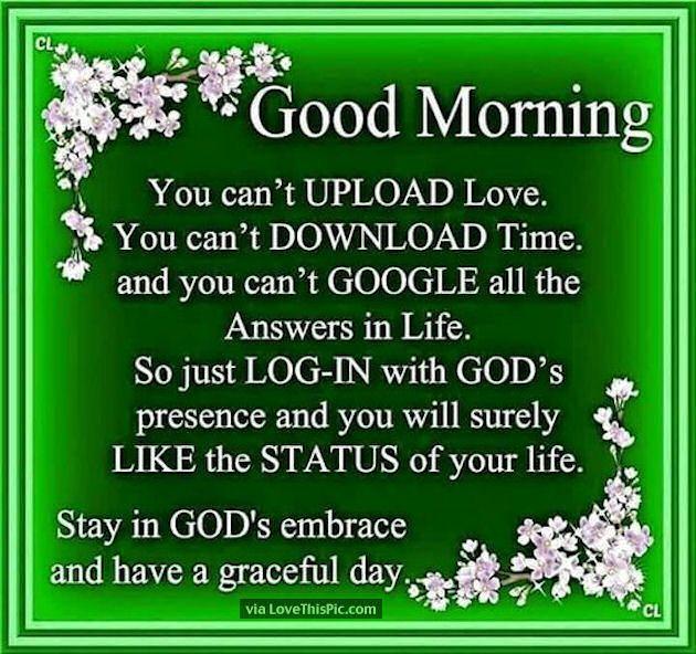 Good Morning Inspirational Bible Quotes : Good morning stay in gods embraxe golu molu pinterest