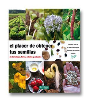 EL PLACER DE OBTENER TUS SEMILLAS. Goust, Jérôme. Con esta guía sabrás de manera clara y sencilla cómo obtener y preservar semillas de 25 familias de plantas, donde encontrarás ordenadas más de 50 hortalizas de las más habituales además de flores y arbustos, incluso plantas silvestres. Podrás guardar variedades adaptadas a las condiciones, gustos y necesidades de tu zona. Disponible en http://roble.unizar.es/record=b1581254~S4*spi
