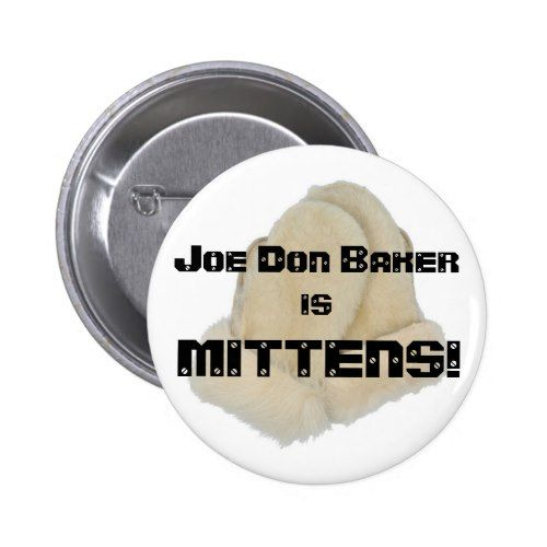 Joe Don Baker is MITTENS! Button