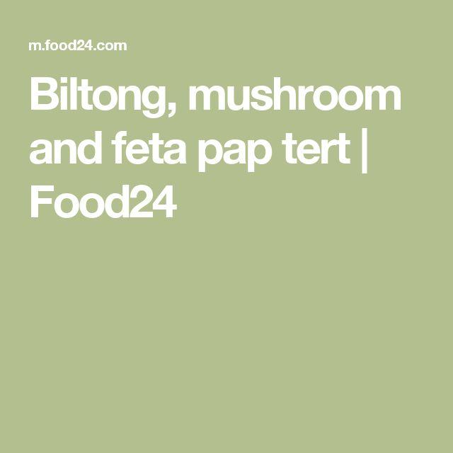 Biltong, mushroom and feta pap tert   Food24