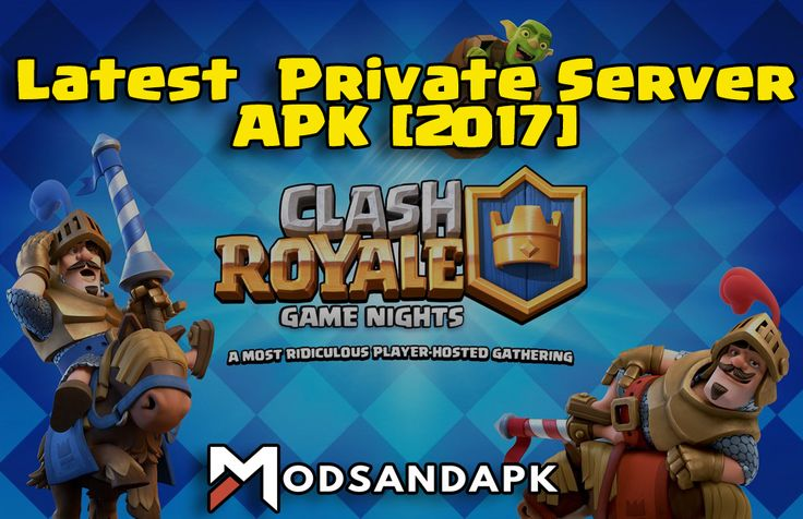 CLASH ROYALE MODS AND APKS