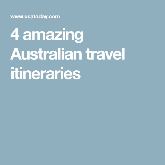 4 amazing Australian travel itineraries