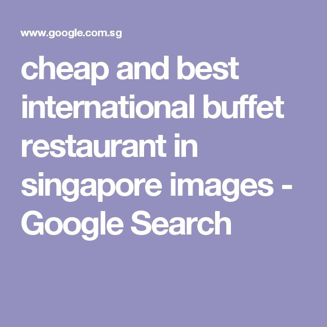 google singapore office tour coolest places. cheap and best international buffet restaurant in singapore images google search office tour coolest places