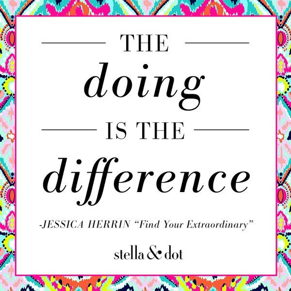"""Jessica Herrin,  """"The doing is the difference"""" via Stella & Dot on twitter"""