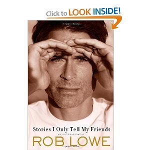 Stories I only Tell My Friends- Rob Lowe