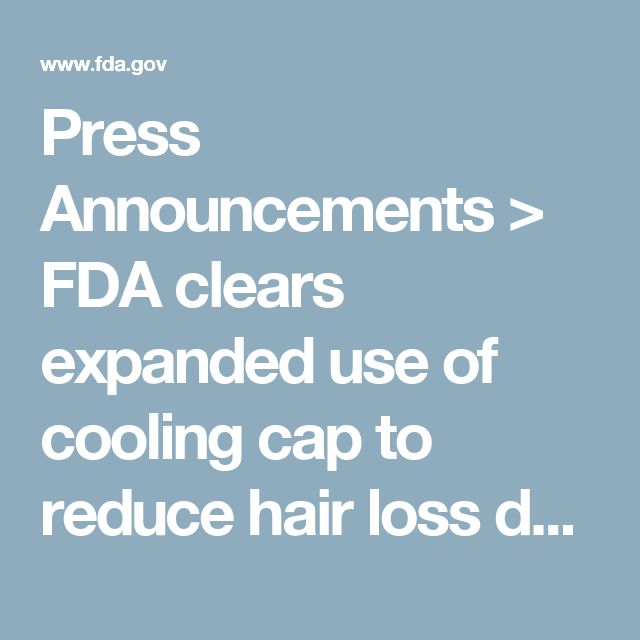 Press Announcements > FDA clears expanded use of cooling cap to reduce hair loss during chemotherapy