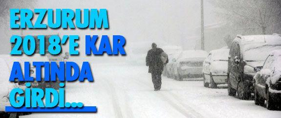 Erzurum 2018 yılına kar altında girdi. Erzurum'da kar ve tipi dolayısıyla çok sayıda köy ve mahalle yolu ulaşıma kapandı. Öte yandan bazı vatandaşlar