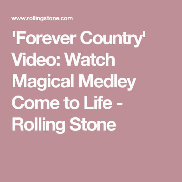 'Forever Country' Video: Watch Magical Medley Come to Life - Rolling Stone