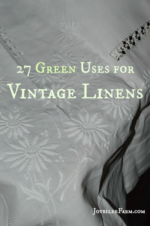 27 Green Uses for Vintage Linens -- Joybilee Farm