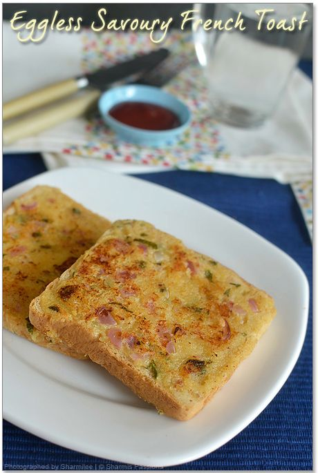 Eggless French Toast (Savoury version) | Sharmis Passions
