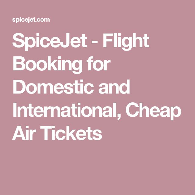 SpiceJet - Flight Booking for Domestic and International, Cheap Air Tickets