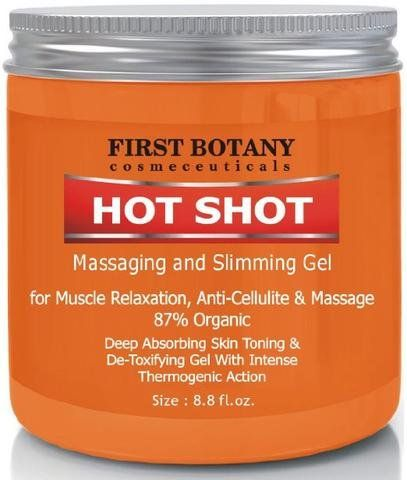 First Botany Cosmeceuticals Hot Shot Slimming Gel And Massaging Gel 8.8 Oz Great For Muscle Relaxation And Massage Best Anti Cellulite Cream