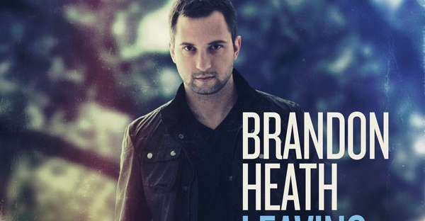 BRANDON HEATH!!!