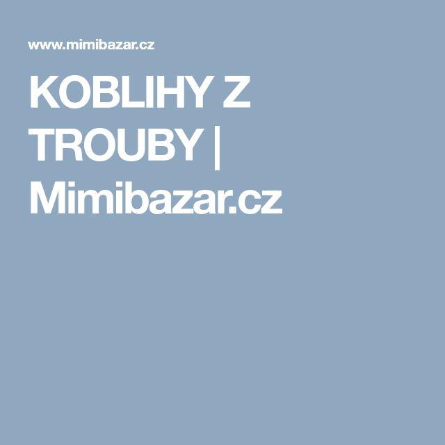 KOBLIHY Z TROUBY | Mimibazar.cz