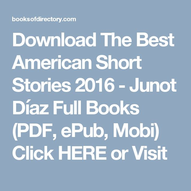 Download The Best American Short Stories 2016 - Junot Díaz Full Books (PDF, ePub, Mobi) Click HERE or Visit