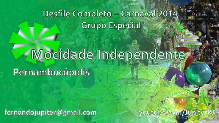 Incrível Desfile de 2014 - Mocidauelde Independente de Padre Miguel