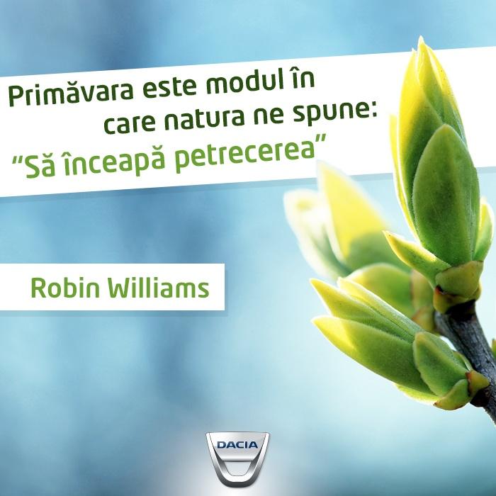 """Primăvara este modul în care natura ne spune: """"Să înceapă petrecerea"""" Citat de Robin Williams"""