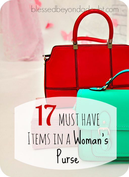 The TOP 17 items in a Woman's Purse that you need to have!