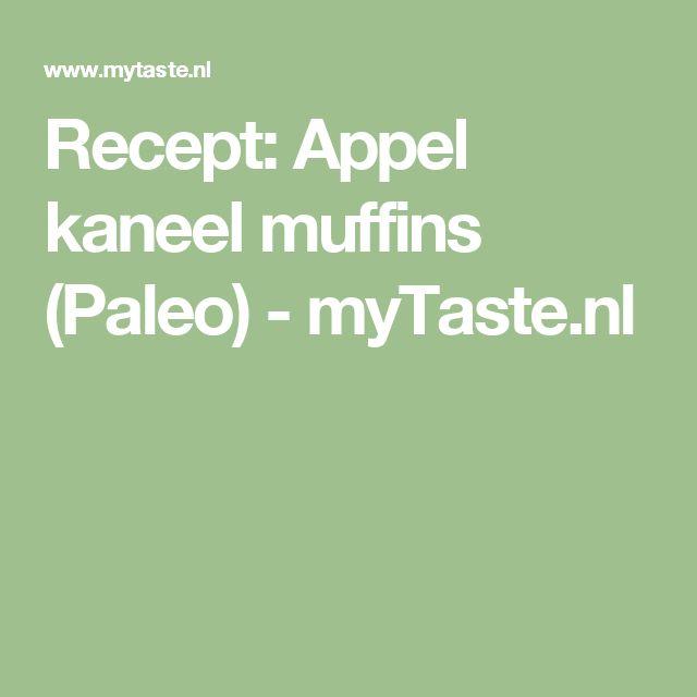 Recept: Appel kaneel muffins (Paleo) - myTaste.nl