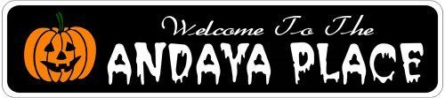 ANDAYA PLACE Lastname Halloween Sign - Welcome to Scary Decor, Autumn, Aluminum - 4 x 18 Inches by The Lizton Sign Shop. $12.99. Rounded Corners. Predrillied for Hanging. Aluminum Brand New Sign. 4 x 18 Inches. Great Gift Idea. ANDAYA PLACE Lastname Halloween Sign - Welcome to Scary Decor, Autumn, Aluminum 4 x 18 Inches - Aluminum personalized brand new sign for your Autumn and Halloween Decor. Made of aluminum and high quality lettering and graphics. Made to last for year...