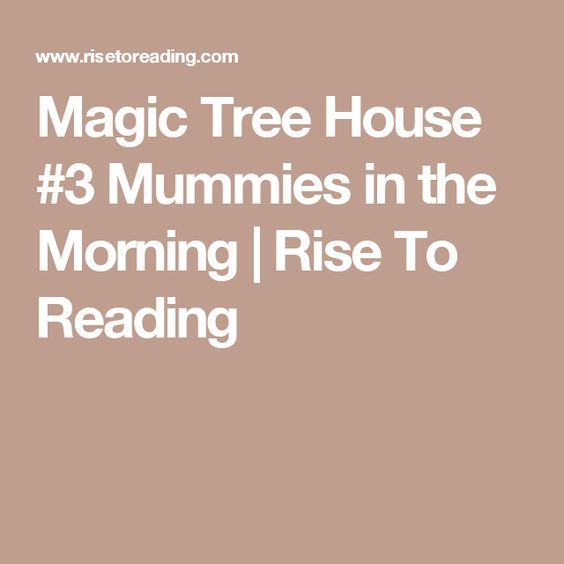 Magic Tree House #3 Mummies in the Morning | Rise To Reading